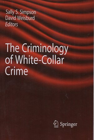 THE CRIMINOLOGY OF WHITE COLLAR CRIME